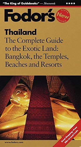 9780679000617: Fodor's Thailand, 6th Edition: The Complete Guide to the Exotic Land: Bangkok, the Temples, Beaches and Resorts (Travel Guide)