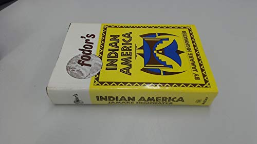 FODOR'S INDIAN AMERICA: Jamake Highwater
