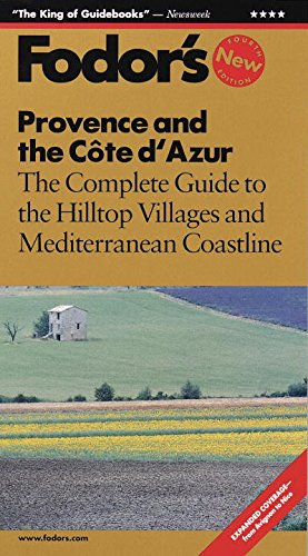 Fodor's Provence & Cote D'Azur, 4th Edition: The Complete Guide to the Hilltop ...