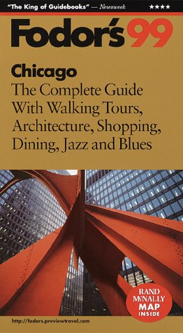 9780679001591: Chicago '99: The Complete Guide with Walking Tours, Architecture, Shopping, Dining, Jazz and Blues (Fodor's Gold Guides)