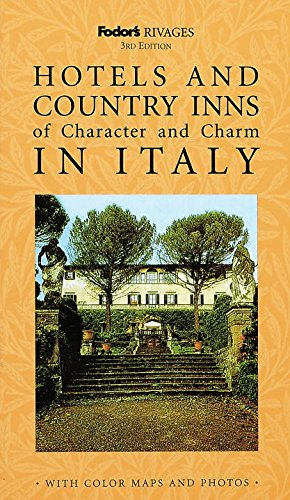 9780679002079: Rivages: Hotels and Country Inns of Character and Charm in Italy (Fodor's Rivages)