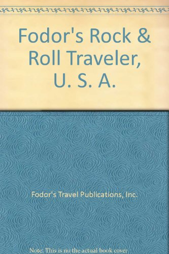 Fodor's Rock & Roll Traveler, U. S. A. (067900212X) by Inc. Fodor's Travel Publications