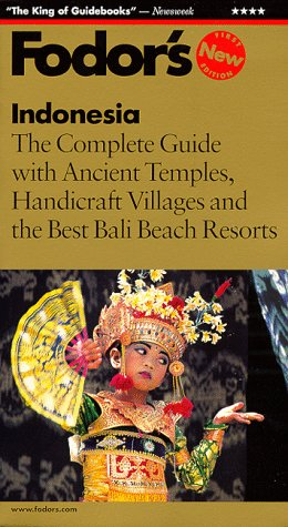 9780679002949: Fodor's Indonesia, 1st Edition: The Complete Guide with Ancient Temples, Handicraft Villages and the Best Bali B each Resorts (Fodor's Indonesia, 1999)