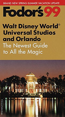9780679003038: Walt Disney World, Universal Studios and Orlando 99: The Newest Guide to All the Magic - Spring-Summer Edition (Fodor's)