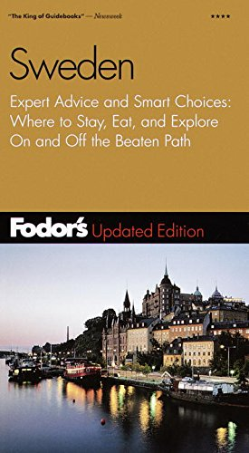 Fodor's Sweden, 11th Edition: Expert Advice and Smart Choices: Where to Stay, Eat, and Explore...