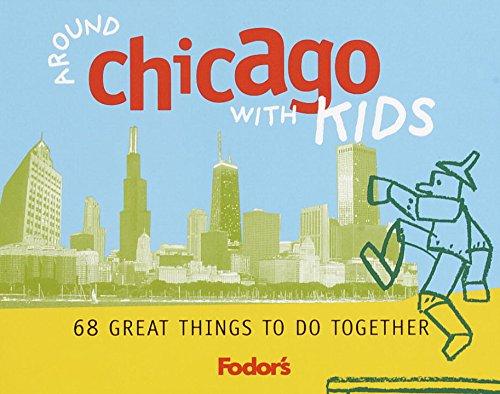 Fodor's Around Chicago With Kids : 68: Maes, Nancy