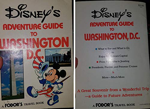 Disney's Adventure Guide to Washington, D. C. (067900579X) by Inc. Fodor's Travel Publications