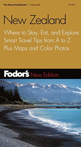 Fodor's New Zealand, 6th Edition: Where to Stay, Eat, and Explore, Smart Travel Tips from A to...