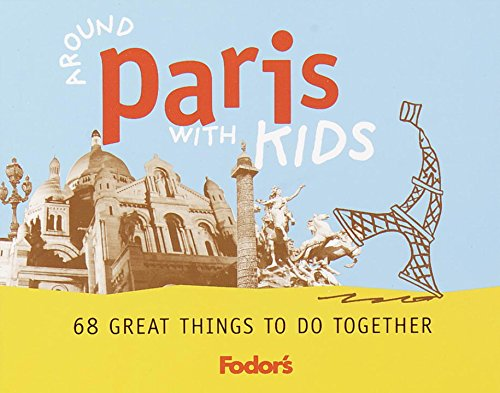 9780679007258: Fodor's Around Paris with Kids, 1st Edition: 68 Great Things to Do Together