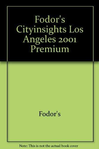 Fodor's Cityinsights Los Angeles 2001 Premium: Fodor's