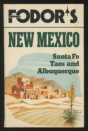 New Mexico: Fodor's Travel Publications, Inc. Staff