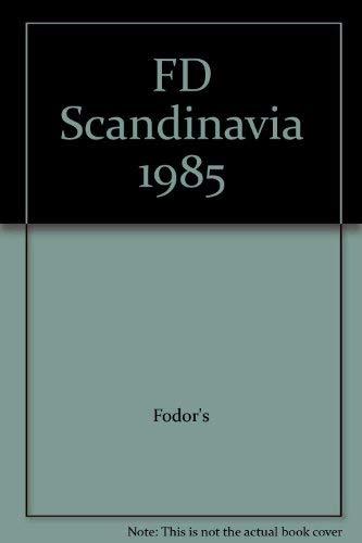 Fodor's Scandinavia 1985: Fodor's