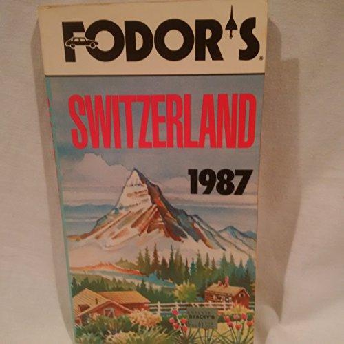 FD SWITZERLAND 1987 (Fodor's Switzerland): Fodor's