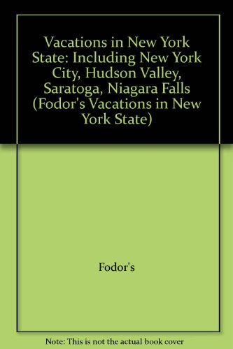 9780679019404: Vacations in New York State: Including New York City, Hudson Valley, Saratoga, Niagara Falls (Fodor's)