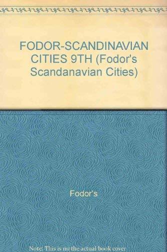 FODOR-SCANDINAVIAN CITIES 9TH (Fodor's Scandanavian Cities): Fodor's
