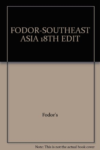 FODOR-SOUTHEAST ASIA 18TH EDIT (Fodor's Southeast Asia): Fodor's