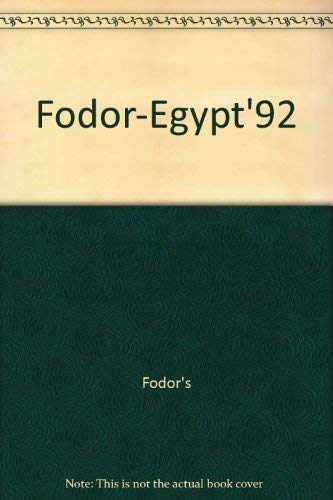 Fodor's 92 Egypt : With Nile Cruises and Visits to the Pyramids: Showker, Kay