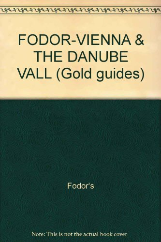 FODOR-VIENNA & THE DANUBE VALL (Gold guides): Fodor's