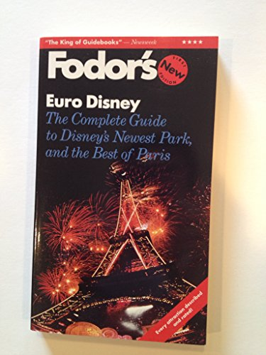 Euro Disney: The Complete Guide to Disney's Newest Park, and the Best of Paris (Fodor's ...