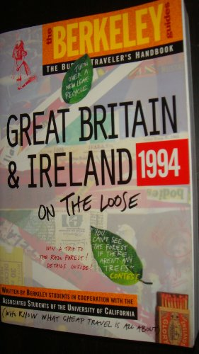Berkeley Guides: Great Britain & Ireland 1994: On The Loose (Berkeley Guides: The Budget ...