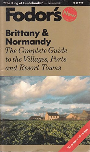 Brittany & Normandy: The Complete Guides to the Villages, Ports and Resort Towns (Fodor's ...