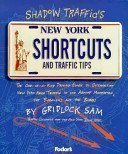 9780679024828: Shadow Traffic's New York Shortcuts and Traffic Tips: By Gridlock Sam