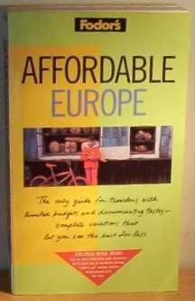 Affordable Europe: How to See the Best for Less (Fodor's Afforable): Fodor's