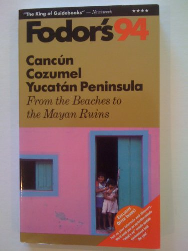 Cancun, Cozumel, Yucatan Peninsula '94: From the Beaches to the Mayan Ruins (Gold Guides): ...