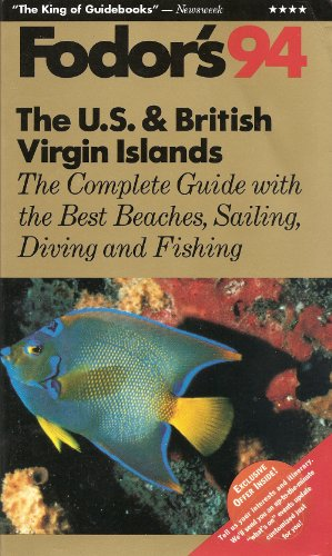 The U.S. and British Virgin Islands '94: The Complete Guide with the Best Beaches, Sailing, ...