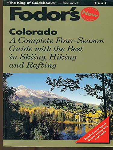 Colorado: A Complete Four-Season Guide with the Best in Skiing, Hiking and Rafting (Gold Guides): ...