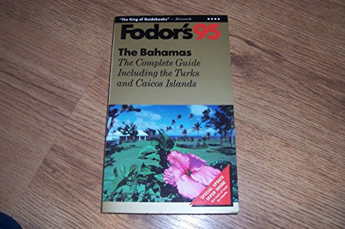 9780679026952: The Bahamas '95: The Complete Guide Including the Turks and Caicos Islands (Gold guides)