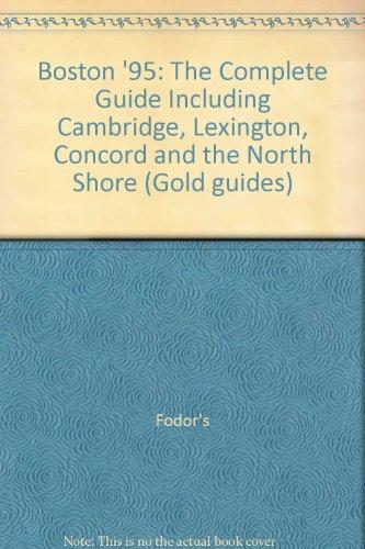 Boston '95: The Complete Guide Including Cambridge, Lexington, Concord and the North Shore (...