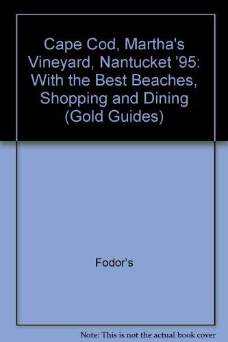 Fodors 95: Cape Cod, Martha's Vineyard, Nantucket/With the Best Beaches, Shopping and Dining