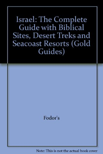 Israel: The Complete Guide with Biblical Sites, Desert Treks and Seacoast Resorts (Gold Guides): ...
