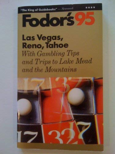Las Vegas, Reno, Tahoe '95: With Gambling Tips and Trips to Lake Mead and the Mountains (Fodor's Travel Guides) (9780679027300) by Fodor's