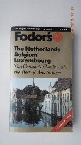 The Netherlands Belgium Luxembourg Complete Guide Fodors