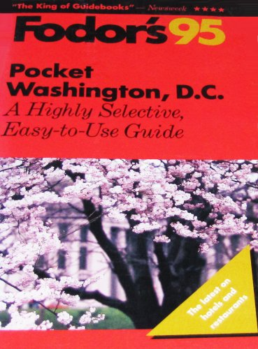 Pocket Washington, D.C. '95: A Highly Selective, Easy-to-Use Guide (Gold Guides): Fodor's