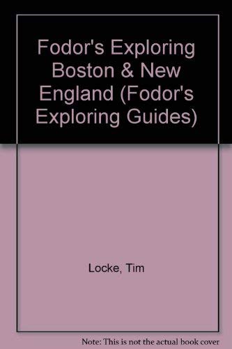 9780679028185: Exploring Boston & New England (Fodor's Exploring Guides)