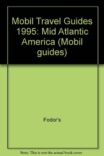 Mobil 1995 Travel Guide Mid-Atlantic: Fodor's