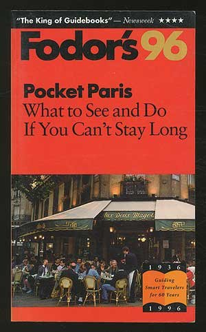 Pocket Paris '96: What to See and Do If You Can't Stay Long (Serial) by Fodor's: ...