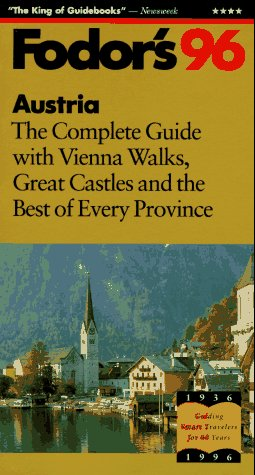 9780679029731: Austria '96: The Complete Guide with Vienna Walks, Great Castles and the Best of Every Provin ce (Fodor's Gold Guides)