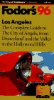 Los Angeles '96: The Complete Guide to the City of Angels from Disneyland and the Valley to ...
