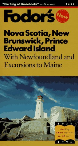 9780679030560: Nova Scotia, New Brunswick, Prince Edward Island: With Newfoundland and Excursions to Maine (Fodor's Gold Guides)