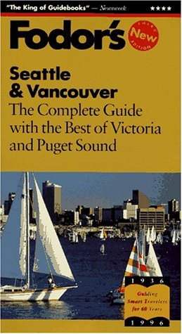 Fodor's: Seattle & Vancouver: Fodor's Travel Publications