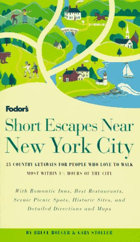 9780679030928: Short Escapes Near New York City: 25 Country Getaways for People Who Love to Walk * Most Within 1-1/2 Hours of New York City * With Romantic Inns, ... Escapes Near New York City, 1st Edition)