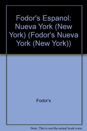 Fodor's Espanol: Nueva York (New York) (Fodor's Nueva York (New York)): Fodor's
