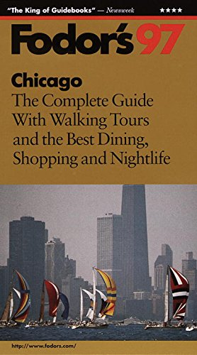 Chicago '97: The Complete Guide with Walking Tours and the Best Dining, Shopping and Nightlif ...