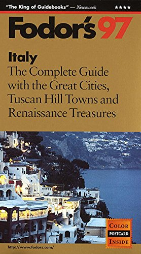 Italy '97: The Complete Guide with the Great Cities, Tuscan Hill Towns and Renaissance Trea ...