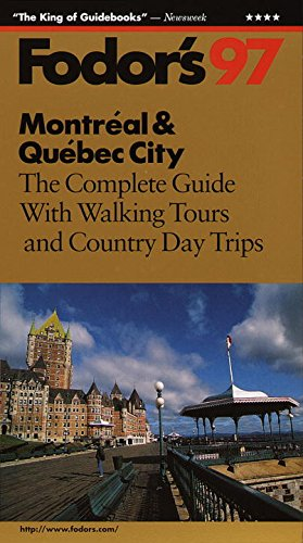Montreal & Quebec City '97: The Complete Guide with Walking Tours and Country Day Trips (...
