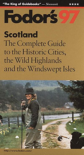 Scotland '97: The Complete Guide to the Historic Cities, the Wild Highlands and the Windswept ...